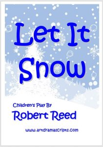 Let It Snow Childrens Play by Robert Reed