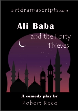 Ali Baba and 40 Thieves play script for kids by Robert Reed