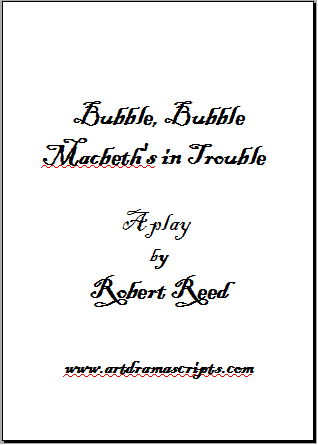 Bubble, Bubble, Macbeth's in Trouble - theatre script for teenagers