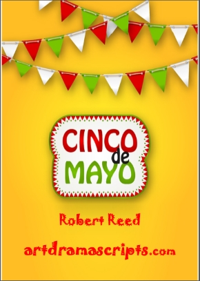 Kids play script Cinco de Mayo by Robert Reed