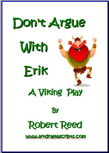Dont Argue with Erik Viking play by Robert Reed