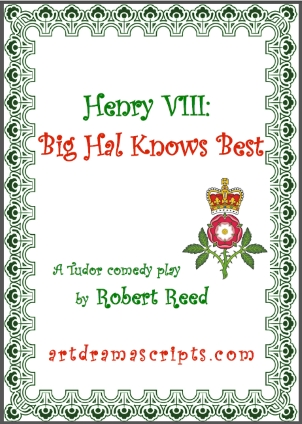 Playscripts KS2 Tudor play Henry VIII by Robert Reed