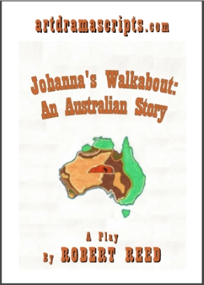 Johanna's Walkabout: An Australian Story drama play by Robert Reed