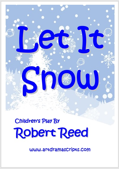Let It Snow play script for kids by Robert Reed artdramascripts.com