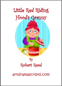 Kids play script Little Red Riging Hood's Granny by Robert Reed