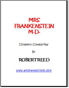 Mrs Frankenstein M.D. Comedy Play for Kids by Robert Reed
