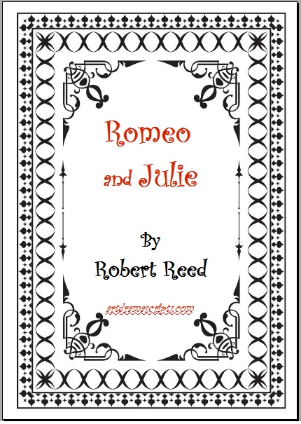 Romeo and Julie m play script Robert Reed