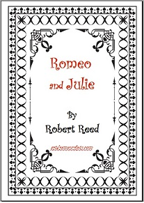 Romeo and Julie xs play script Robert Reed