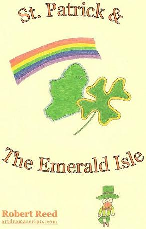 St Patrick and the Emerals Isle by Robert Reed - artdramascripts.com